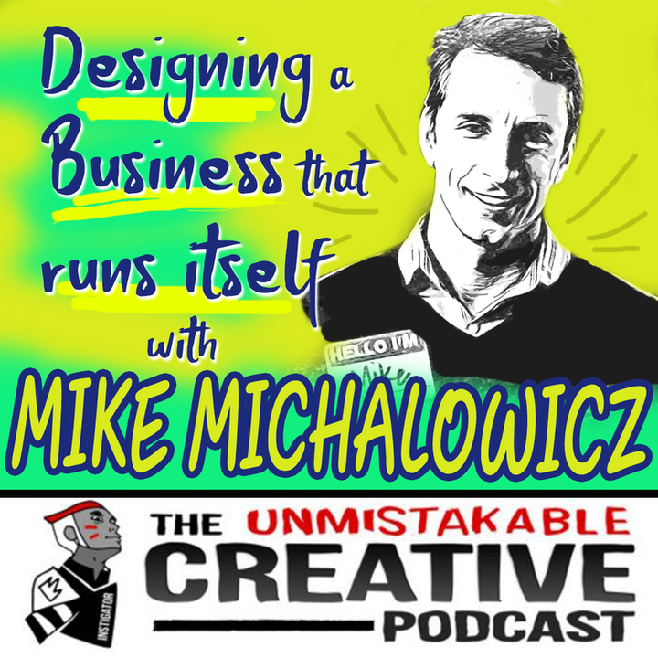 Designing a Business that runs itself with Mike Michalowicz