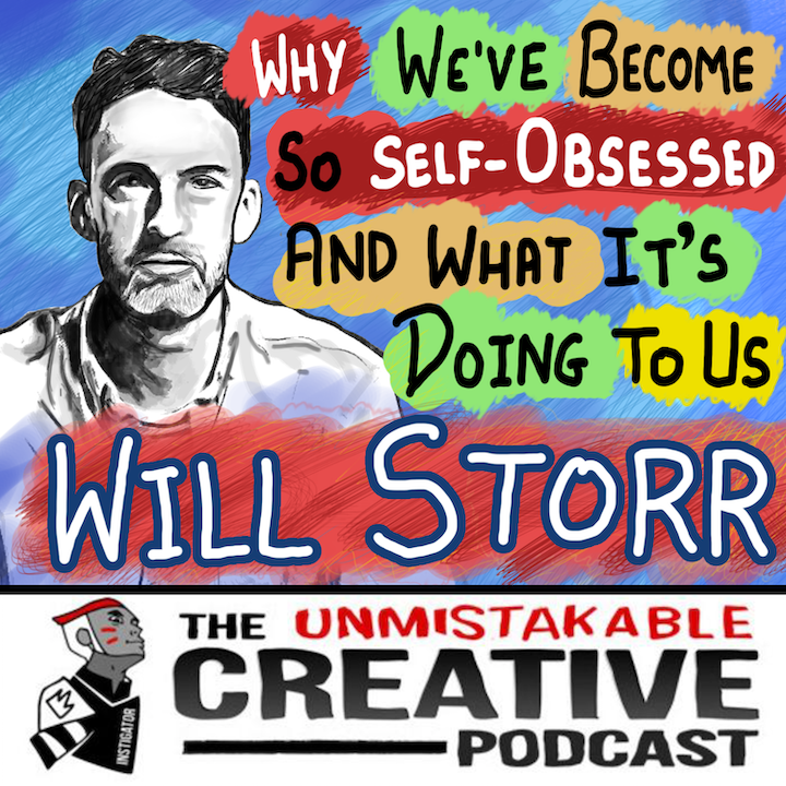 Why We've Become So Self-Obsessed and What It's Doing to Us with Will Storr