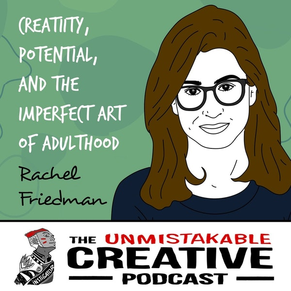 Rachel Friedman   Creativity, Potential, and The Imperfect Art of Adulthood Image