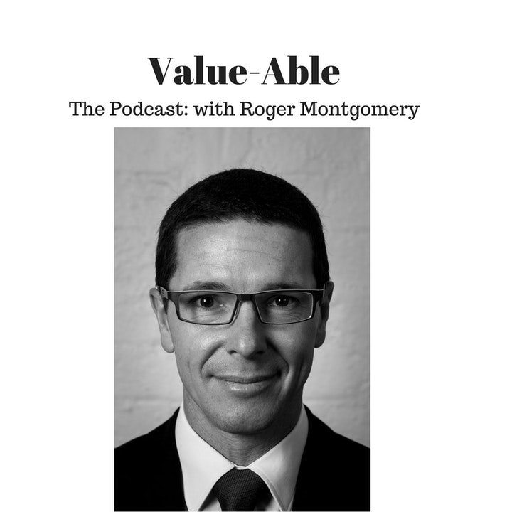 Value-Able The Podcast: with Roger Montgomery