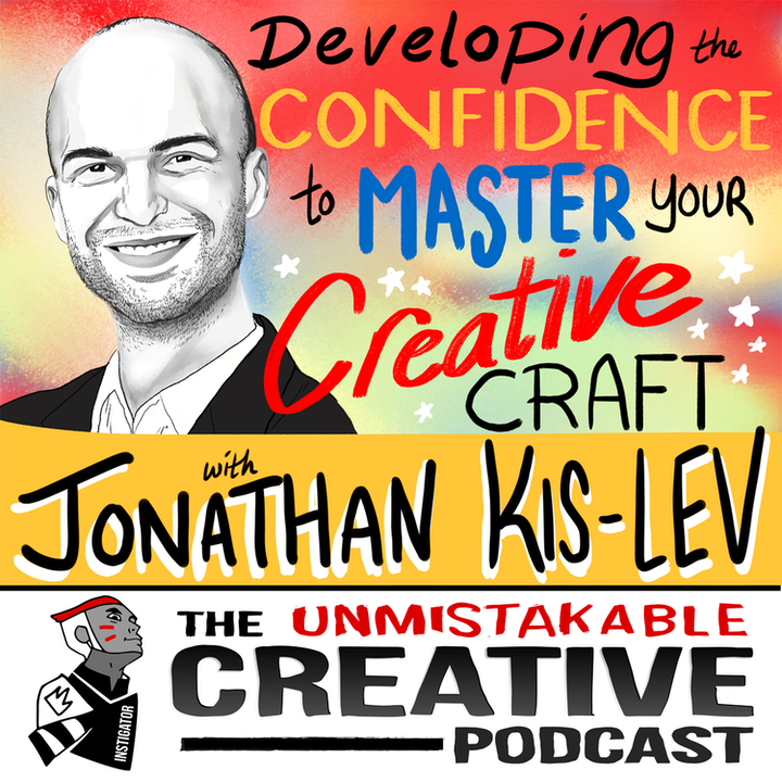 Jonathan Kis-Lev: Developing the Confidence to Master Your Creative Craft