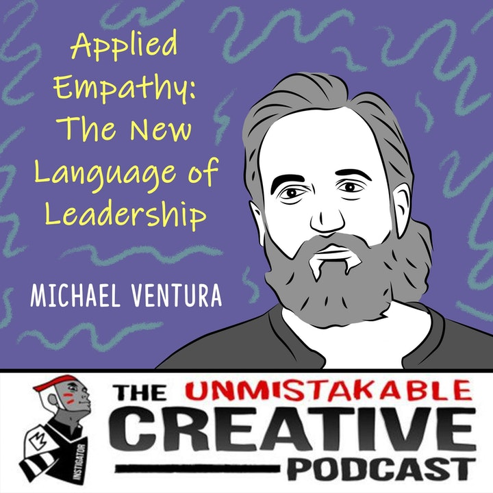Applied Empathy: The New Language of Leadership with Michael Ventura