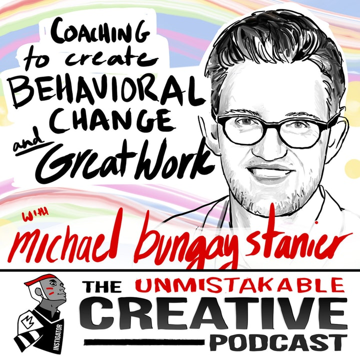Best of: Coaching to Create Behavioral Change and Great Work with Michael Bungay Stanier