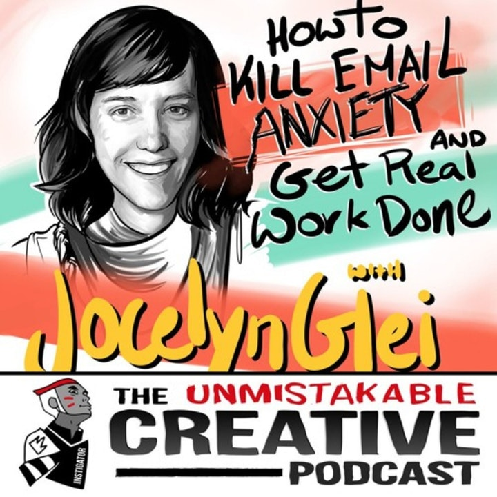 Best of: How To Kill Email Anxiety and Get Real Work Done with Jocelyn Glei