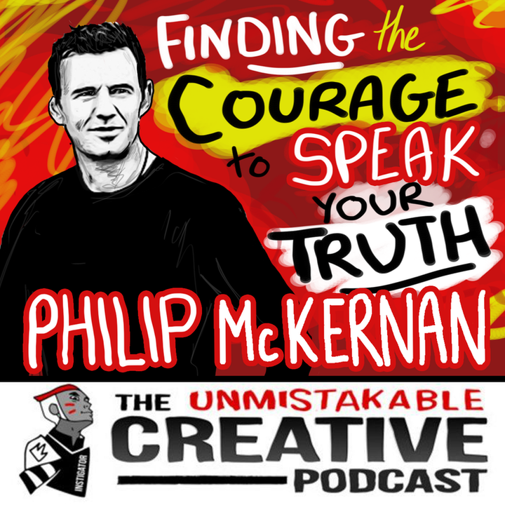 Finding the Courage to Speak Your Truth with Philip McKernan