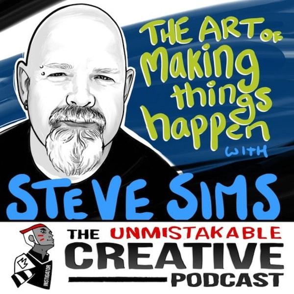 Listener Favorites: Steve Sims | The Art of Making Things Happen Image