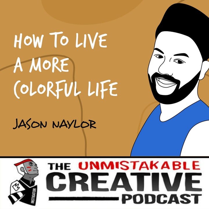 Jason Naylor | How to Live a More Colorful Life