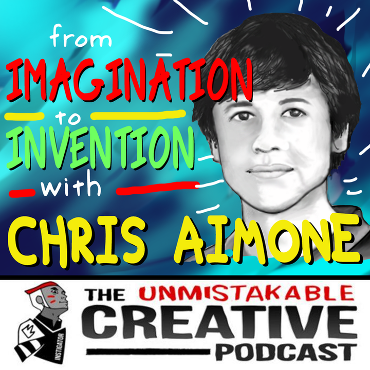From Imagination to Invention with Chris Aimone