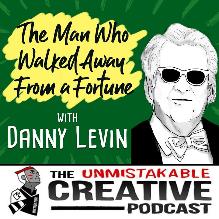 The Man Who Walked Away From a Fortune with Daniel Levin