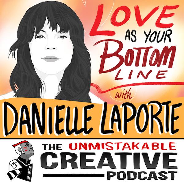 Unmistakable Classics: Danielle Laporte   Love as Your Bottom Line Image