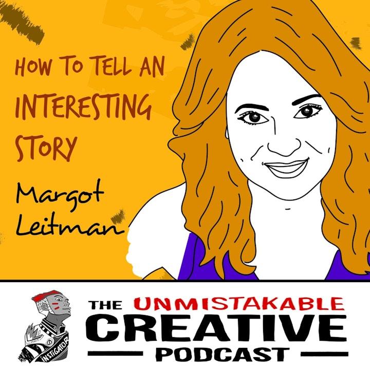 Margot Leitman: How to Tell an Interesting Story
