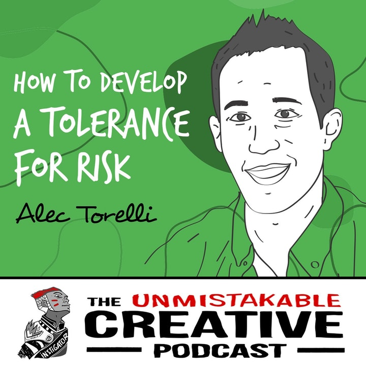 Alec Torelli: How to Develop a Tolerance for Risk