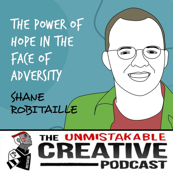Shane Robitaille | The Power of Hope in the Face of Adversity Image