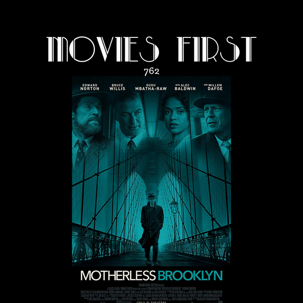 762: Motherless Brooklyn (Crime, Drama, Mystery) (the @MoviesFirst review)
