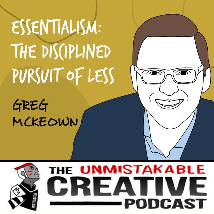 Greg McKeown | Essentialism: The Disciplined Pursuit of Less