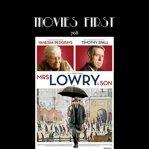 708: Mrs. Lowry & Son (Biography, Drama, History) (the @MoviesFirst review)