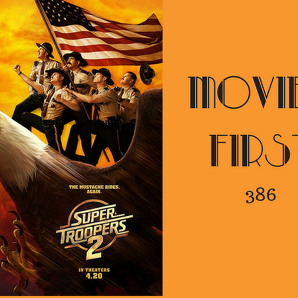 386: Super Troopers 2 - Movies First with Alex First Image