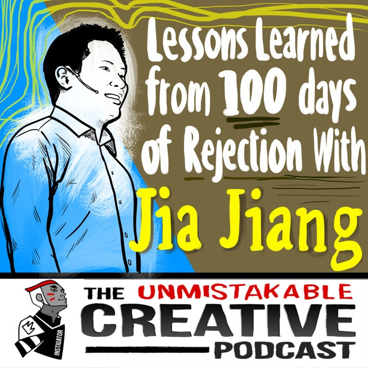 Best of: Lessons Learned from 100 Days of Rejection with Jia Jiang