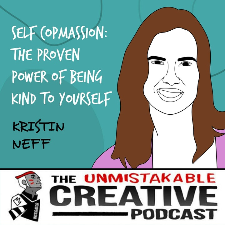 Kristin Neff | Self Compassion: The Proven Power of Being Kind to Yourself