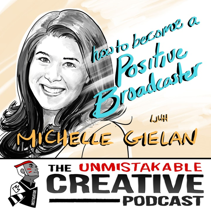 Best of: How to Become a Positive Broadcaster with Michelle Gielan