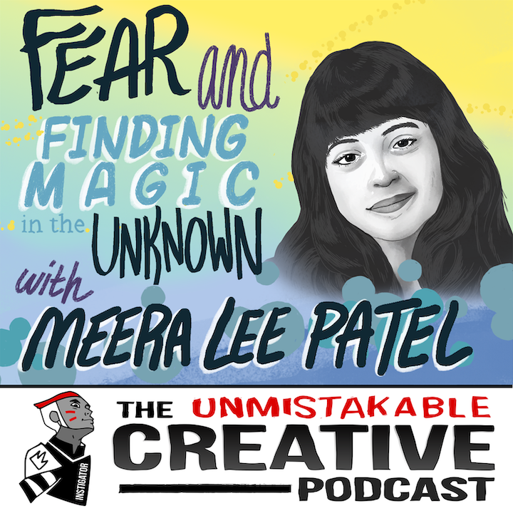 Meera Lee Patel: Fear and Finding Magic in the Unknown