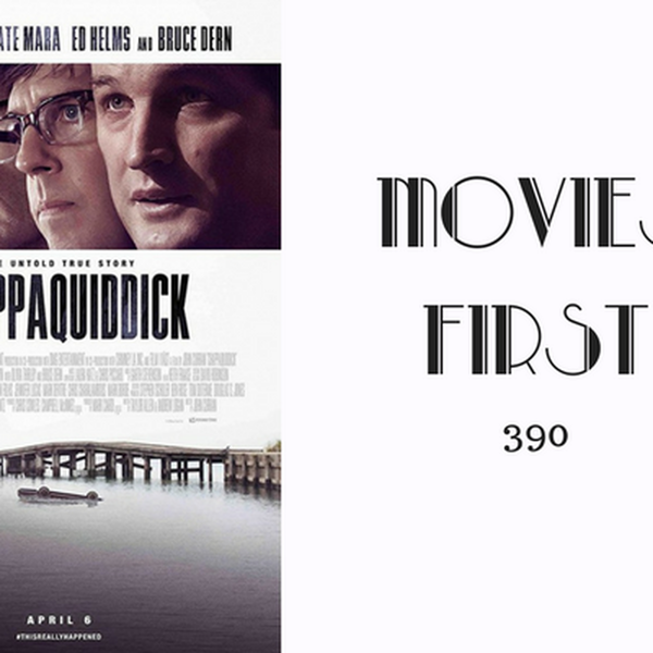 390: Chappaquiddick - Movies First with Alex First Image