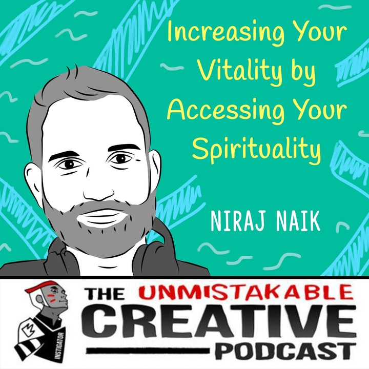 Increasing Your Vitality by Accessing Your Spirituality with Niraj Naik