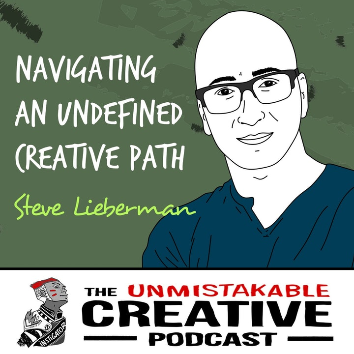 Steve Lieberman | Navigating an Undefined Creative Path