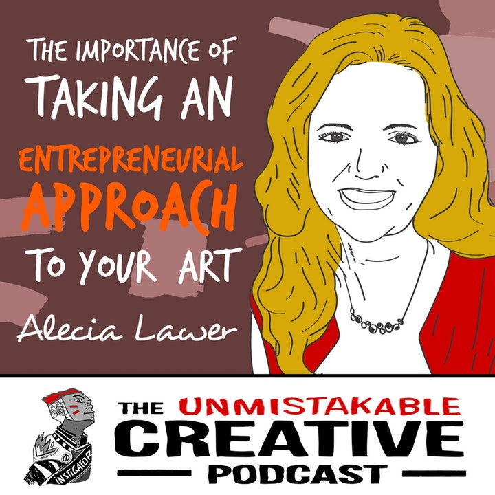 Alecia Lawyer: The Importance of Taking an Entrepreneurial Approach to Your Art