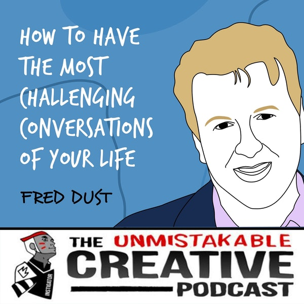 Fred Dust | How to Have the Most Challenging Conversations of Your Life Image