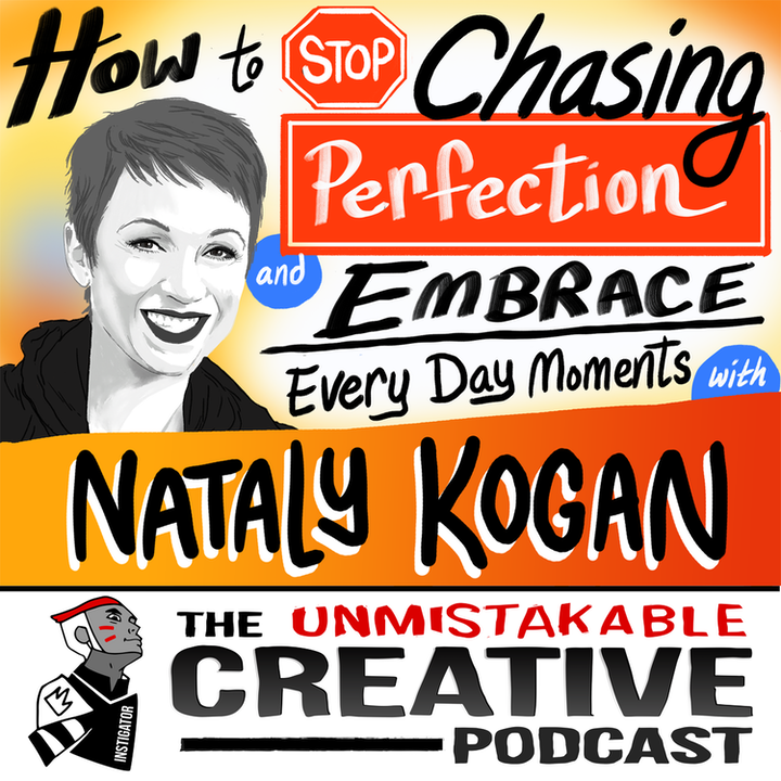 Nataly Kogan: How to Stop Chasing Perfection and Embrace Every Day Moments