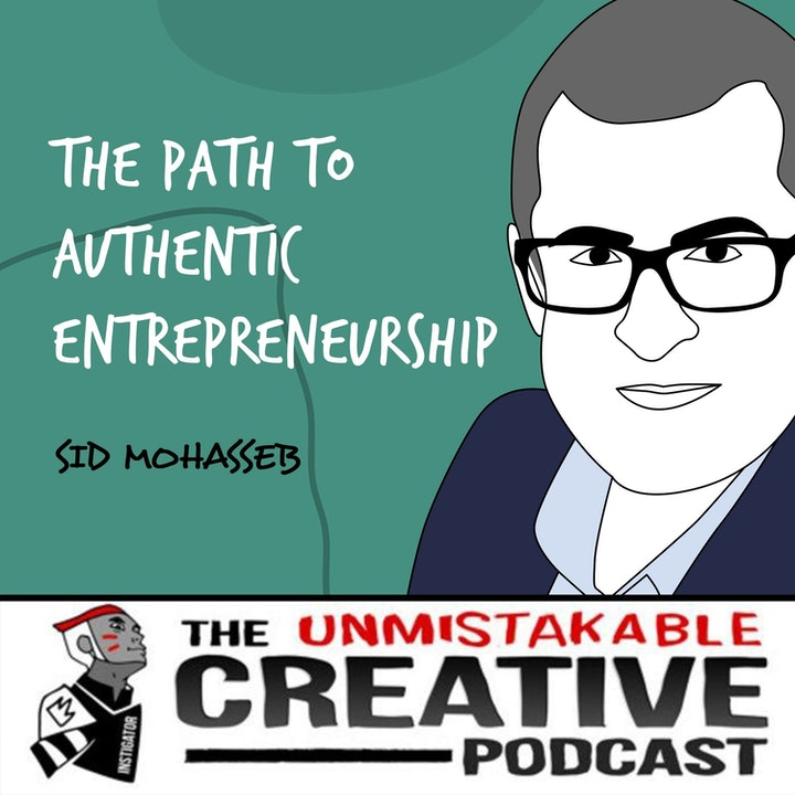 Sid Mohasseb | The Path to Authentic Entrepreneurship