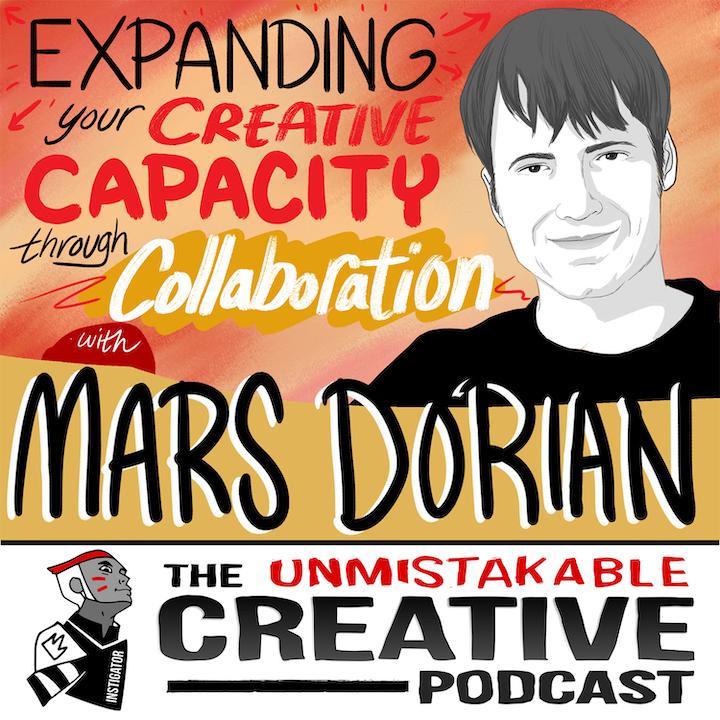Mars Dorian: Expanding Your Creative Capacity through Collaboration