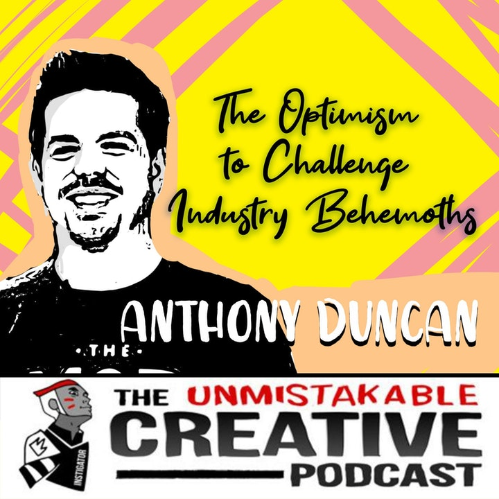 The Optimism to Challenge Industry Behemoths with Anthony Duncan