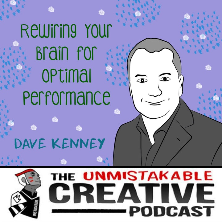 Dave Kenney: Rewiring Your Brain for Optimal Performance