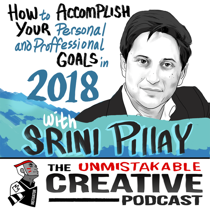Srini Pillay: How to Accomplish Your Personal and Professional Goals in 2018