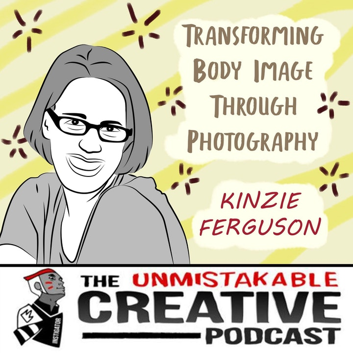 Transforming Body Image Through Photography with Kinzie Ferguson
