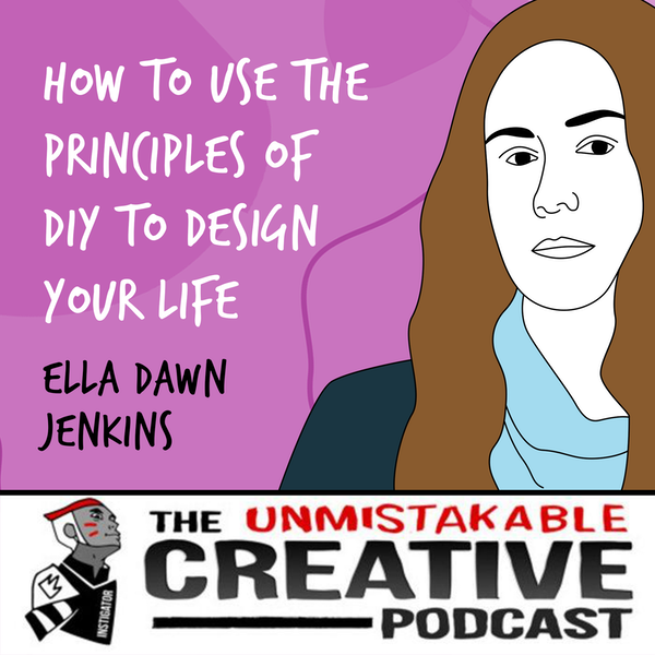 Ella Dawn Jenkins | How to Use The Principles of DIY to Design Your Life Image