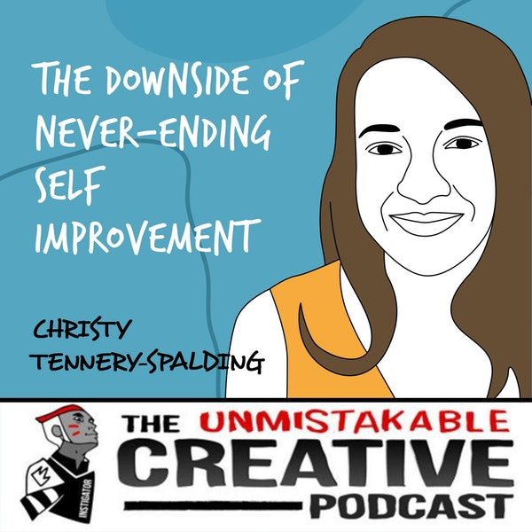 Christy Tennery-Spalding | The Downside of Never-Ending Self Improvement Image
