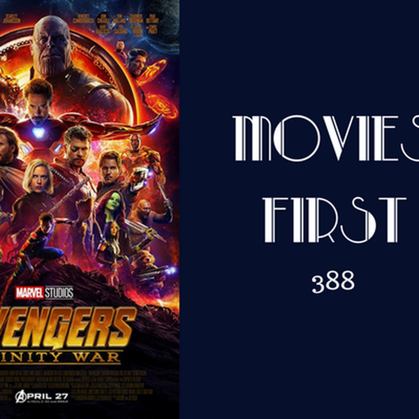 388: Avengers: Infinity War - Movies First with Alex First Image