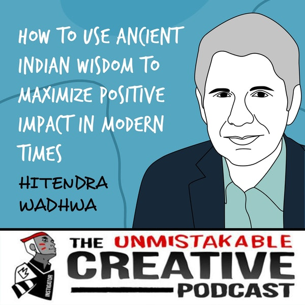 Hitendra Wadhwa | How to Use Ancient Indian Wisdom to Maximize Positive Impact in Modern Times Image