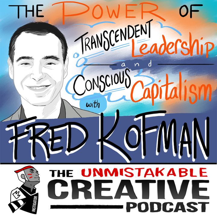 The Power of Transcendent Leadership and Conscious Capitalism with Fred Kofman