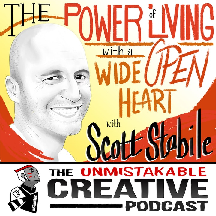 Scott Stabile: The Power of Living with a Wide Open Heart