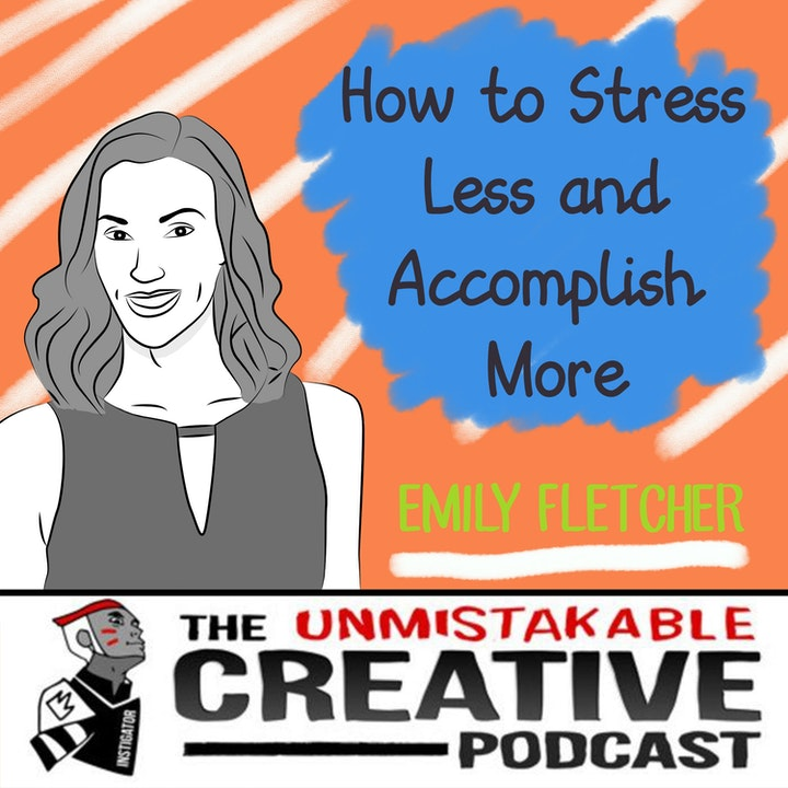 Episode image for How to Stress Less and Accomplish More with Emily Fletcher