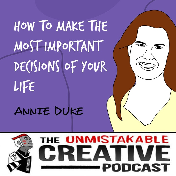 Annie Duke | How to Make the Most Important Decisions of Your Life