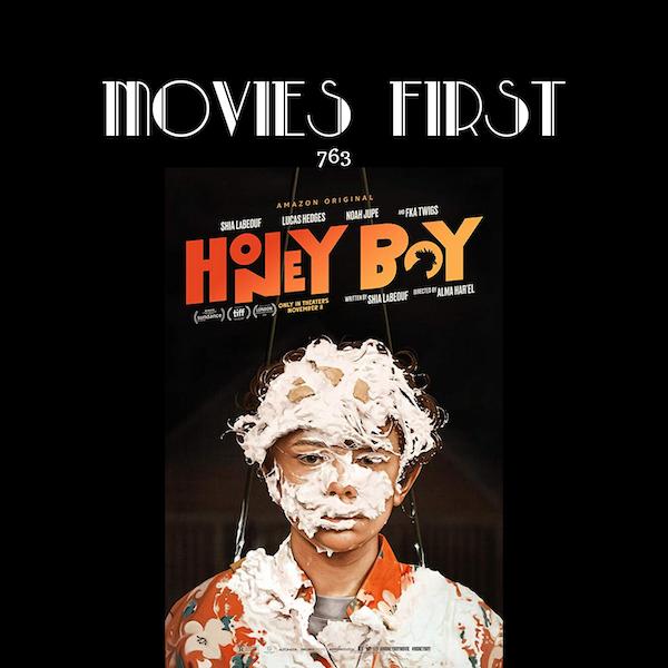 763: Honey Boy (Drama) (the @MoviesFirst review)