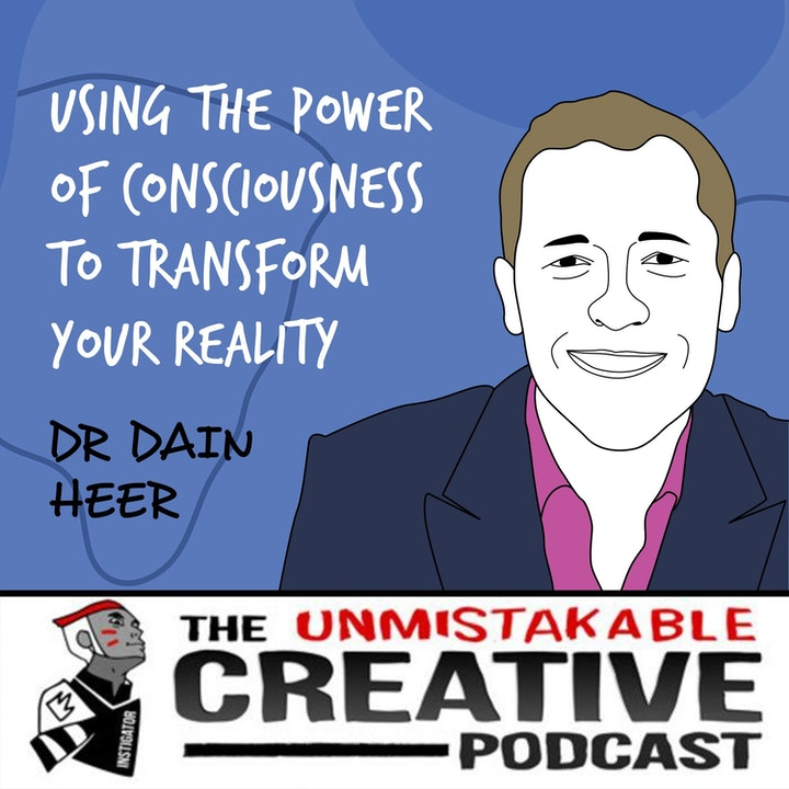 Dr. Dain Heer | Using The Power of Consciousness to Transform Your Reality