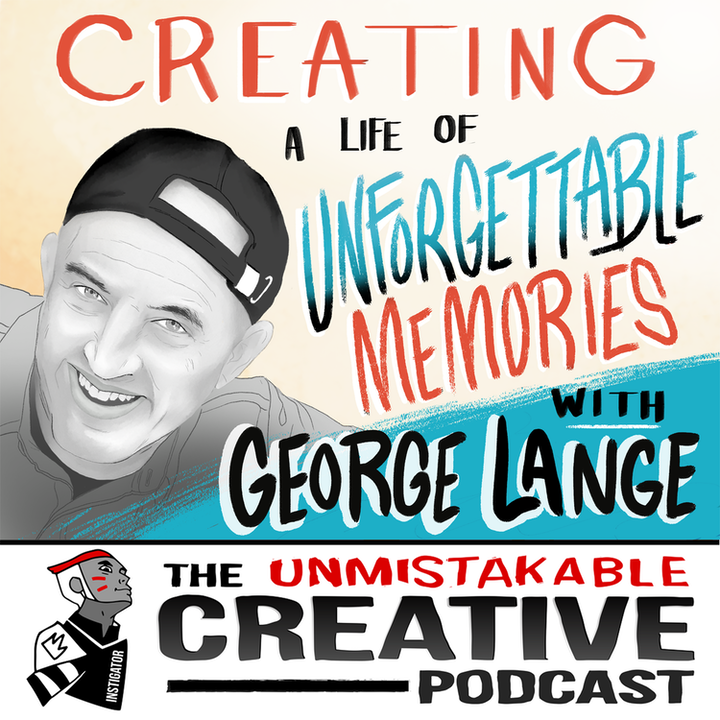 Creating a Life of Unforgettable Memories with George Lange