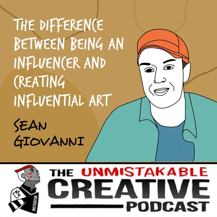 Sean Giovanni | The Difference Between Being an Influencer and Creating Influential Art