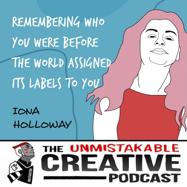 Iona Holloway | Remembering Who You Were Before The World Assigned Its Labels to You Image